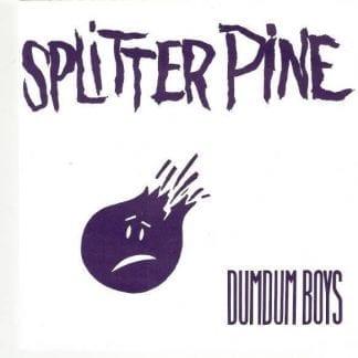 Splitter pine – DumDum Boys