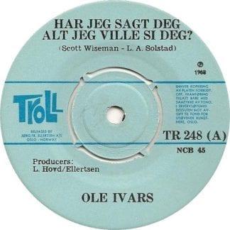 Har jeg sagt deg alt jeg ville si deg - Ole Ivars