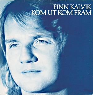 Kom ut kom fram – Finn Kalvik