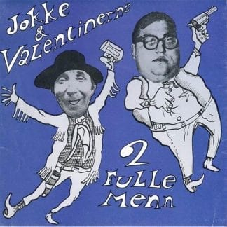 To fulle menn – Jokke & Valentinerne